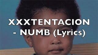 XXXTENTACION - NUMB (Lyrics)