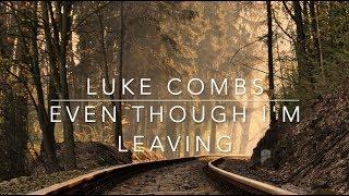Luke Combs  Even Though Im Leaving Lyrics