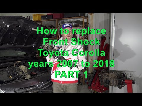 How to replace front shock Toyota Corolla .Years 2007 to 2018. PART 1