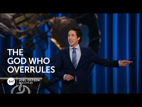 Joel Osteen - The God Who Overrules