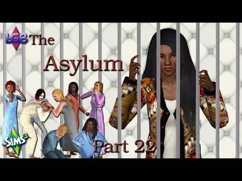 The Sims 3: The Asylum Part 22 The Glow Up