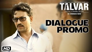 Talvar | Dialogue Promo 4 | Irrfan Khan, Konkona Sen Sharma, Neeraj Kabi, Sohum Shah, Atul Kumar