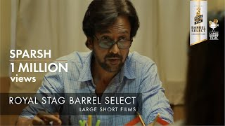 SPARSH I KAY KAY MENON I ROYAL STAG BARREL SELECT LARGE SHORT FILMS