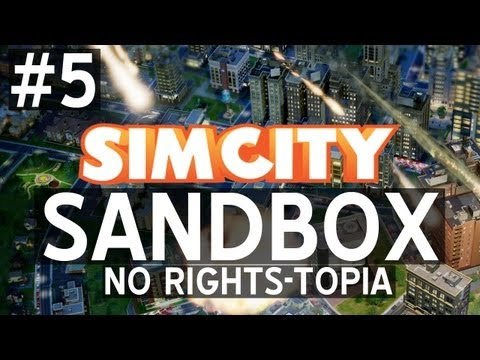 SimCity SANDBOX: No Rights-topia: ON TO THE NEXT CITY! w/ Ze - Ep. 5