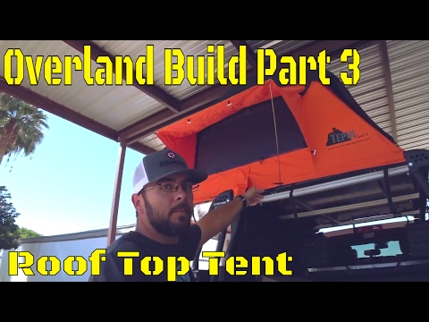 Overland Camping Vehicle Build! Part 3: Tepui Roof Top Tent