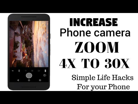 Simple Life Hacks For your Phone - Increase Phone camera Zoom 4x To 30x