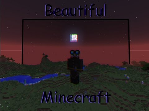 Beautiful Minecraft (Using the new shaders)