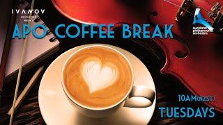 APO Coffee Break Tuesday 26 May