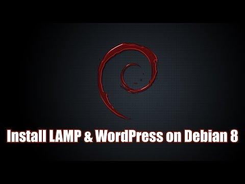 How To Install LAMP & WordPress on Debian 8