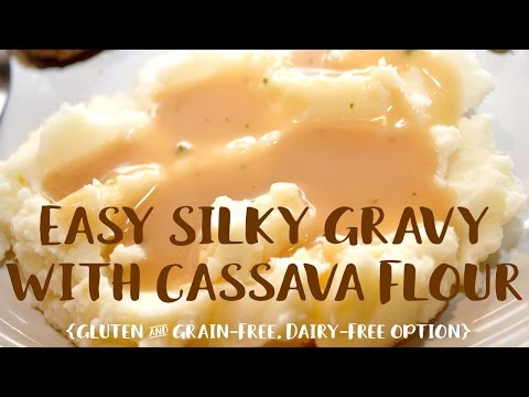 Easy Silky Gravy with Cassava Flour {Gluten and Grain-Free, Dairy-Free Option}