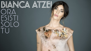 Bianca Atzei - Ora esisti solo tu [Sanremo 2017]