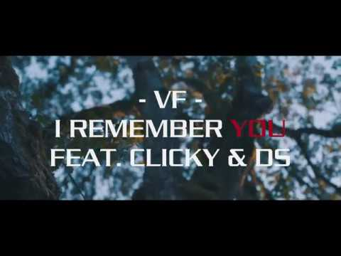 VF - I Remember You (Feat. Clicky & DS) [OFFICIAL AUDIO]