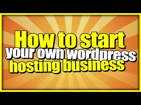 How To Start Your Own Wordpress Reseller Hosting Business