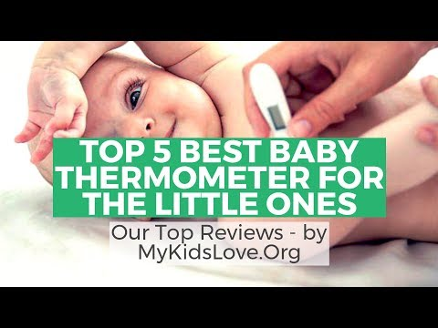 Top 5 Best Baby Thermometer For The Little Ones