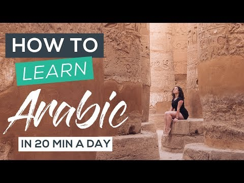 How I Learn to Speak Arabic in 20 Minutes a Day | Part 1: Learning Arabic