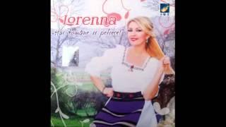 Lorenna  - Ce frumoasa-i viata - CD - Hai Romane si petrece!