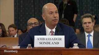 Sondland Says Giuliani's 'Quid Pro Quo' Was Ordered by Trump