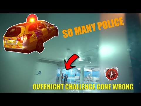 OVERNIGHT CHALLENGE FAILED BAD (LOTS OF POLICE TURNED UP)