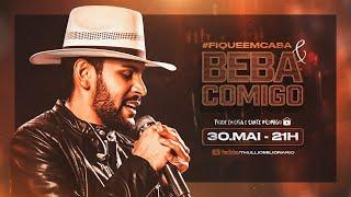 #FiqueEmCasa e Beba Comigo - Live Thullio Milionário | #FiqueEmCasa e Cante #Comigo