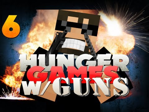 Minecraft Hunger Games with GUNS 6!! EPIC BATTLES OF EPICNESS!!