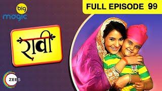 Raavi Ep 99 : 30th January Full Episode