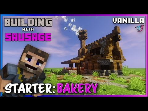 Minecraft - Building with Sausage - Starter Bakery [Vanilla Tutorial]