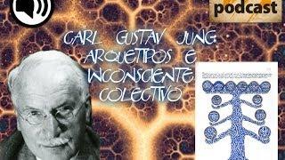 Carl Gustav Jung: Arquetipos e inconsciente colectivo