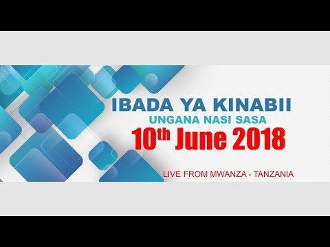 IBADA YA KINABII TAREHE 10.06.2018  LIVE FROM MWANZA - TANZANIA