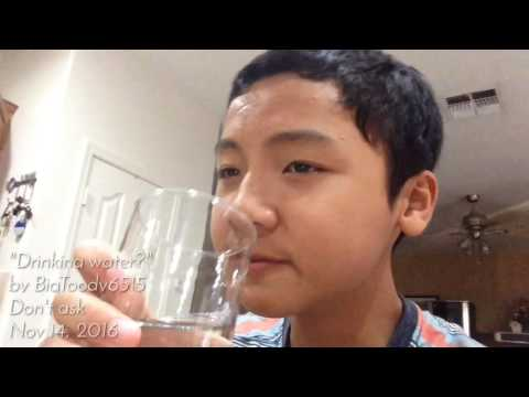 Drinking a glass of water?