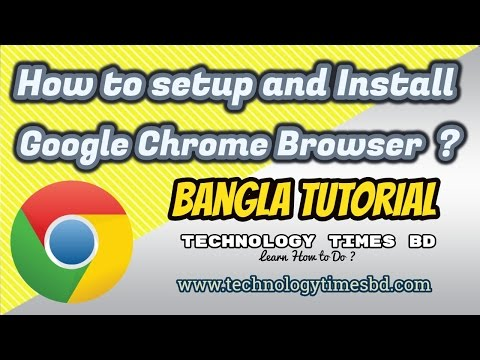 How To Install And Setup Google Chrome Browser On Windows 7 | Bangla Tutorial | Technology Times BD