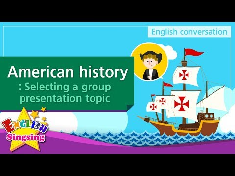 8. American history: Selecting a group presentation topic
