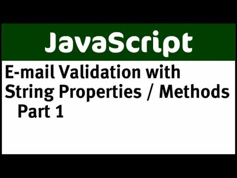 JavaScript String Properties and Methods with E-mail Validation Part 1