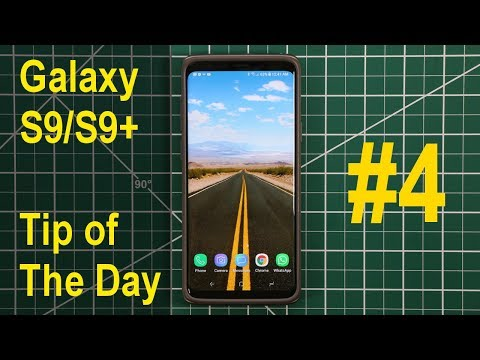Samsung Galaxy S9/S9+ - Tip of the Day You Will Love (#4)