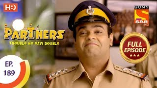 Partners Trouble Ho Gayi Double - Ep 189 - Full Episode - 17th August, 2018