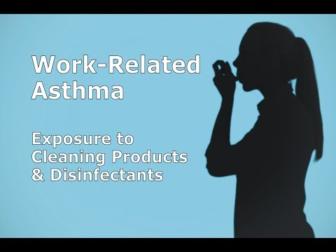Work-Related Asthma: Exposure to Cleaning Products and Disinfectants