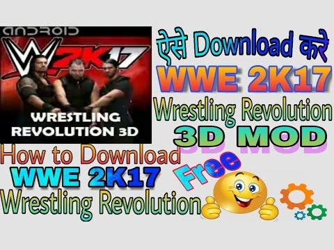 how to download WWE 2k17 Wrestling Revolution 3D Mod