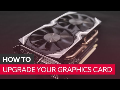 How to upgrade your PC with a new graphics card | Hardware