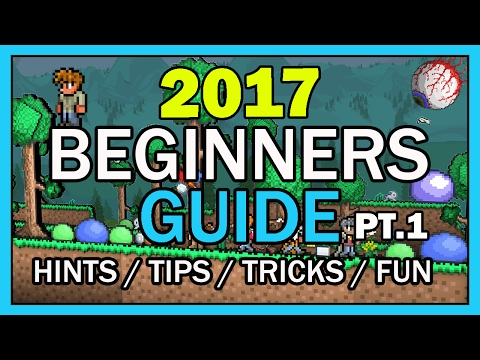 Terraria Beginner's Guide 2017 - Getting started and How to build your first house in Terraria