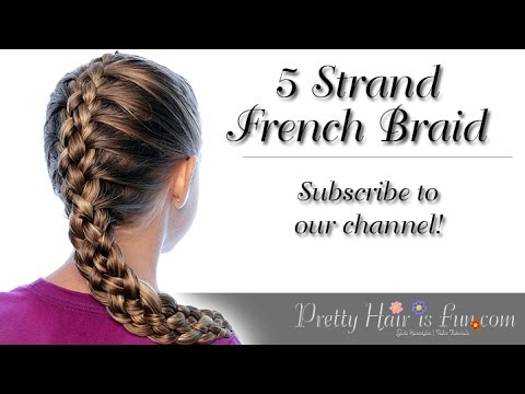 How To  Do a French Five Strand Braid | Pretty Hair is Fun