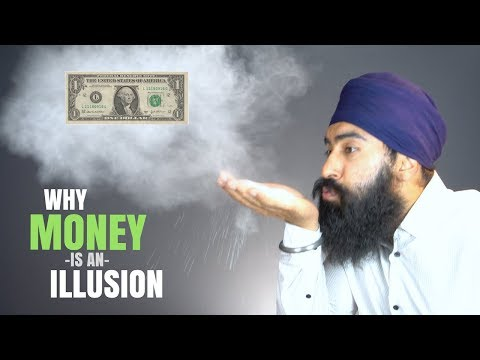 Why Money Is An illusion