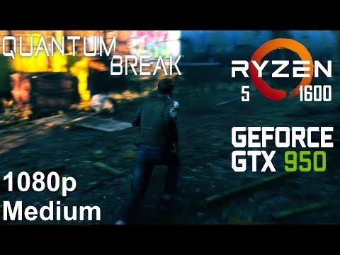 Quantum Break On Zotac GTX 950 + Ryzen 5 1600, Medium Settings, 1080p