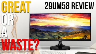 Great Or A Waste? - LG 29 inch 29UM58 / 29UM58-P 2560x1080 Ultrawide Monitor Review