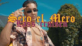 Sero El Mero - Lass Cruisen (Official Video)