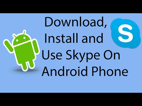 How To Download,Install and Use Skype On Your Android Phone-2016 ?