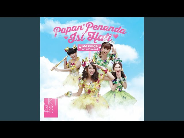 JKT48 - Papan Penanda Isi Hati - Message on a Placard