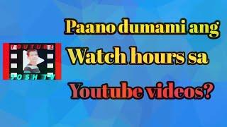 Paano dumami ang watch hours sa youtube videos? ( tutorial 2020 )