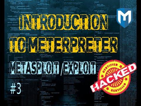 Metasploit #3 Introduction to Meterpreter