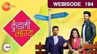 Kundali Bhagya   Webisode   Episode 194   Shraddha Arya, Dheeraj Dhoopar, Manit Joura   Zee TV