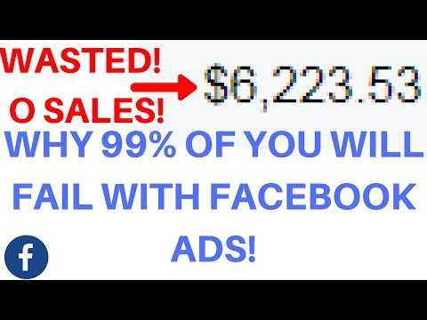 WHY 99% OF YOU WILL FAIL WITH FACEBOOK ADS!
