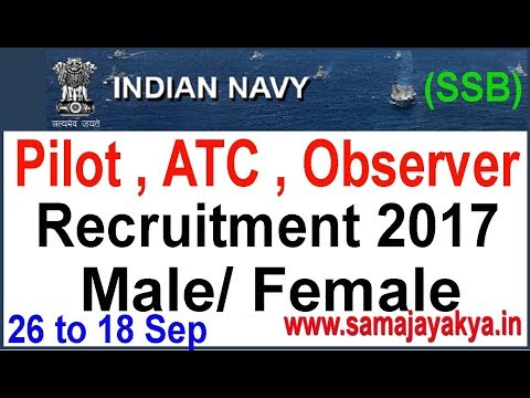 Join Indian Navy Now Female/Male for Pilot, ATC ,Observer ,SSC | Government Job 2017
